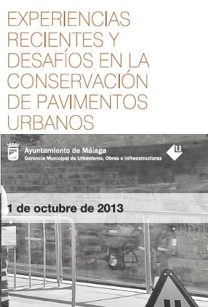 Experiencias recientes y desafíos en la conservación de pavimentos urbanos