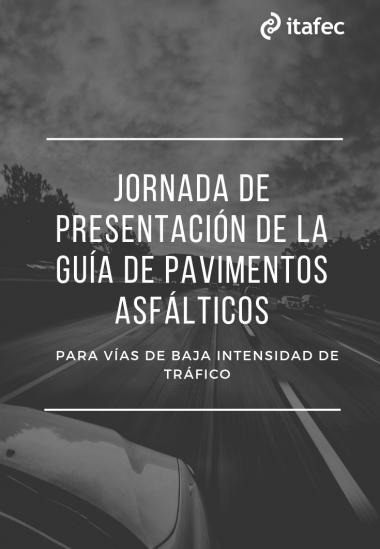 Jornada de presentación de la Guía de pavimentos asfálticos