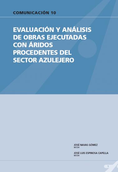 Evaluación y análisis de obras ejecutadas con áridos procedentes del sector azulejero