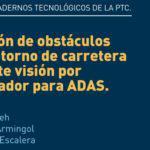 CT8/2015: Detección de obstáculos en el entorno de carretera mediante visión por computador para ADAS.