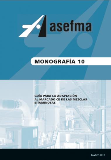 Monografía 10 de Asefma. Guía para la adaptación al marcado CE de las mezclas bituminosas