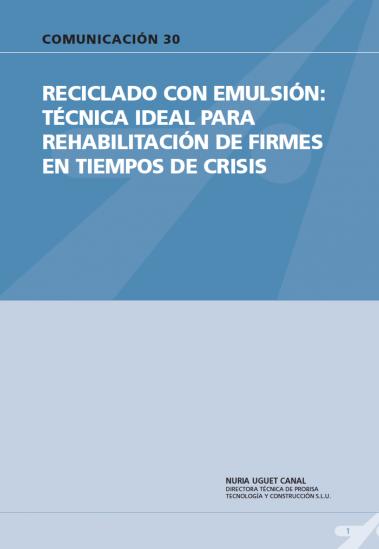 Reciclado con emulsión: técnica ideal para rehabilitación de firmes en tiempos de crisis.