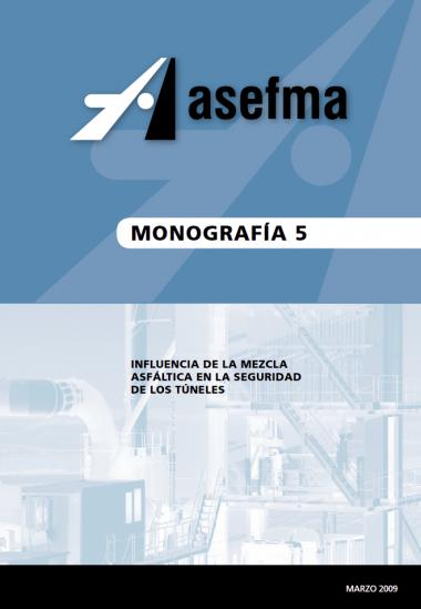 Monografía 5 de Asefma. Influencia de la mezcla asfáltica en la seguridad de los túneles