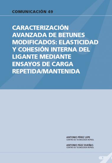 Caracterización avanzada de betunes modificados: elasticidad y cohesión interna del ligante mediante ensayos de carga repetida/mantenida