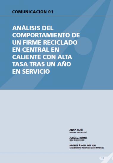 Análisis del comportamiento de un firme reciclado en central en caliente con alta tasa tras un año en servicio.