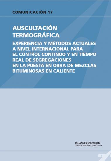 Auscultación termográfica. Experiencia y métodos actuales a nivel internacional para el control contiguo y en tiempo real de segregaciones en la puesta en obra de mezclas bituminosas en caliente