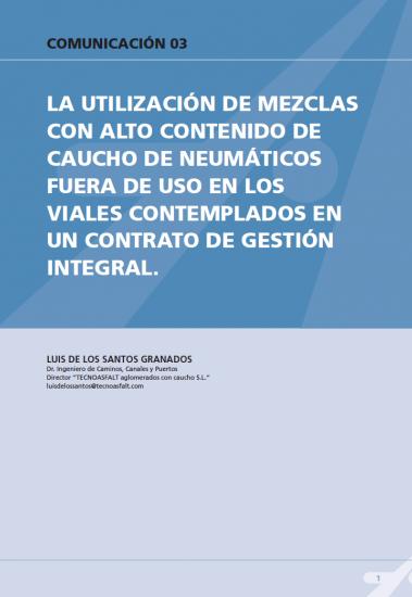 La utilización de mezclas con alto contenido de caucho de neumáticos fuera de uso en los viales contemplados en un contrato de gestión integral