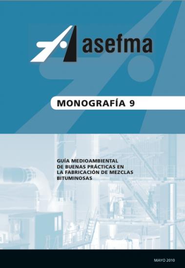 Monografía 9 de Asefma. Guía Ambiental de buenas práctias en la fabricación de mezclas bituminosas
