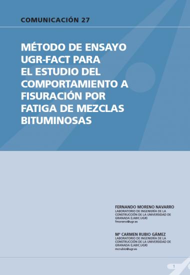 Método de ensayo UGR-FACT para el estudio del comportamiento a fisuración por fatiga de mezclas bituminosas