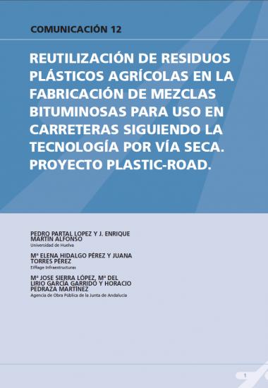 Reutilización de residuos  plásticos agrícolas en la fabricación de mezclas bituminosas para uso en  carreteras siguiendo la tecnología por vía seca. Proyecto Plastic-Road