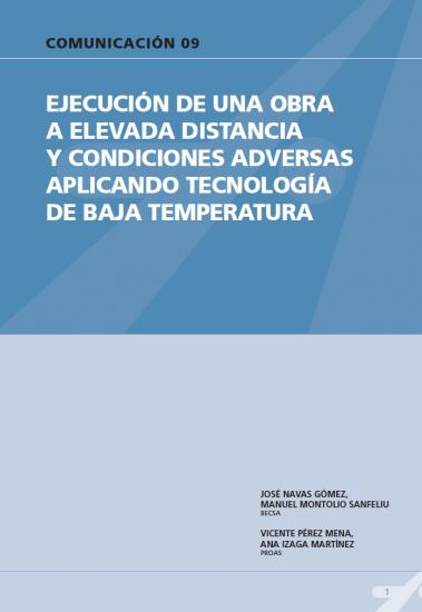 Ejecución de una obra a elevada distancia y condiciones  adversas aplicando tecnología de baja temperatura