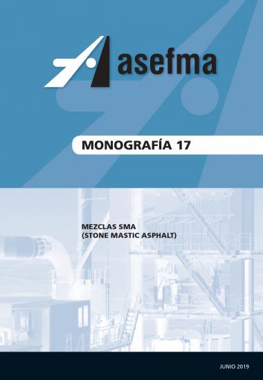 """Monografía 17 de Asefma """"Mezclas SMA (Stone Mastic Asphalt)"""""""
