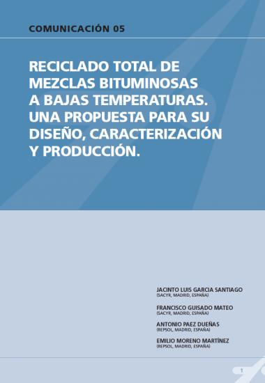 Reciclado total de mezclas bituminosas a bajas temperaturas. Una propuesta para su diseño, caracterización y producción.