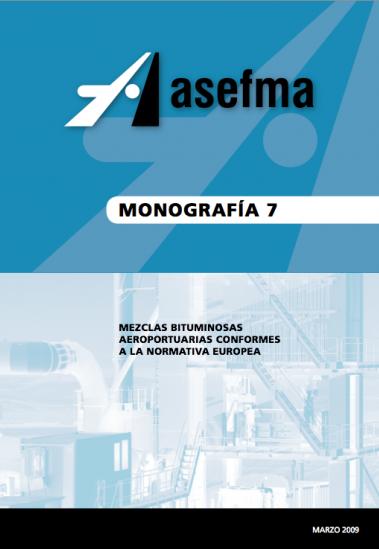 Monografía 7 de Asefma. Mezclas bituminosas aeroportuarias conformes a la normativa europea