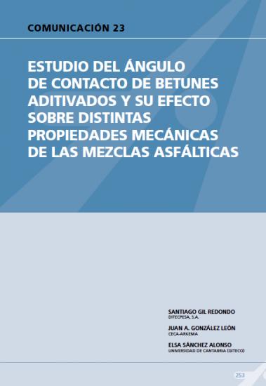 Estudio del ángulo de con tacto de betunes aditivados y su efecto sobre distintas propiedades mecánicas  de las mezclas asfálticas.