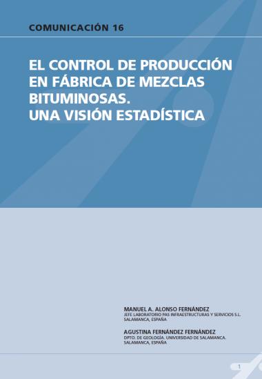 El control de producción en fábrica de mezclas bituminosas. Una visión estadística.