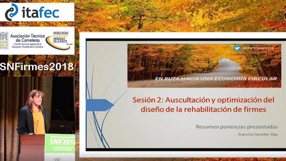 """Presentación de las Comunicaciones de la Sesión  2 """"Auscultación y Optimización del Diseño de la Rehabilitación de Firmes"""""""