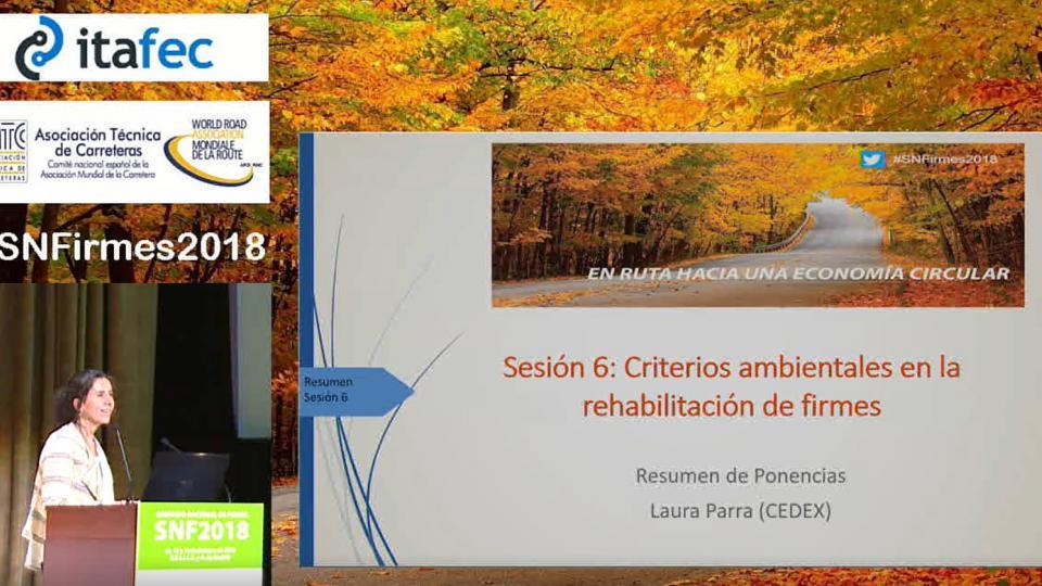 """Presentación de las Comunicaciones se la Sesión 6 """"Criterios Ambientales en la Rehabilitación de Firmes"""""""