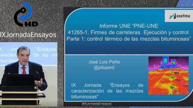 """Presentación del informe UNE """"PNE-UNE 41265-1. Firmes de carreteras. Ejecución y control. Parte 1: control térmico de las mezclas bituminosas"""""""